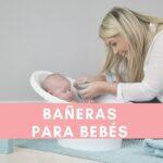 Las mejores Bañeras para bebés de 2020: Guía y Comparativa